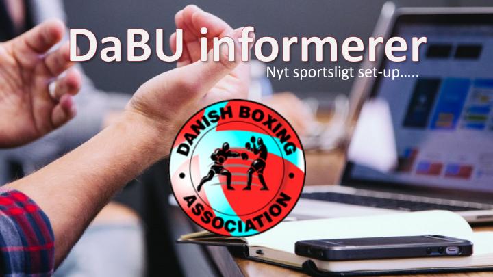 DaBU informerer om nyt sportsligt set-up